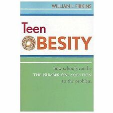Teen Obesity: How Schools Can Be the Number One Solution to the Proble-ExLibrary