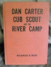 DAN CARTER CUB SCOUT AND THE RIVER CAMP BY MILDRED A. WIRT