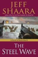 The Steel Wave a war novel of WWII by Jeff Shaara FREE SHIPPING Hardcover book