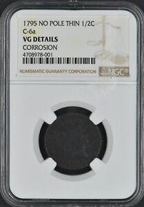 1795 Liberty Cap Half Cent No Pole Thin C-6a 1/2C NGC VG Details Corrosion