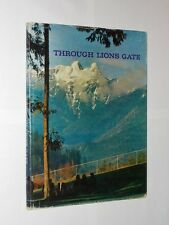 Anne Broadfoot Through Lions Gate. Vancouver Canada HB/DJ 1966.
