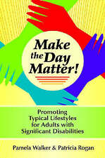 Make the Day Matter!: Promoting Typical Lifestyles for Adults with Significant D