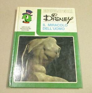 Enciclopedia Disney IL MIRACOLO DELL'UOMO Mondadori 1973