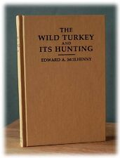 The Wild Turkey and its Hunting, By E.A. Mclhenny (1914) Old Masters