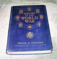 WW I. HISTORY OF THE WORLD WAR Volume 2 by Frank H Simonds 1918 Hardcover