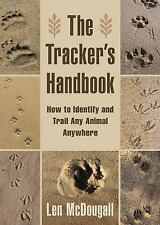 The Tracker's Handbook: How to Identify and Trail Any Animal, Anywhere, McDougal
