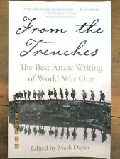 ~From the Trenches: The Best Anzac Writing of World War One by Mark Dapin - VGC~