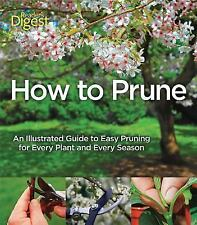 How to Prune: An Illustrated Guide to Easy Pruning for Every Plant and Every Sea