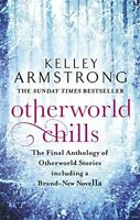 Otherworld Chills: Final Tales of the Otherworld, Armstrong, Kelley, New conditi