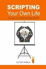 Scripting Your Own Life : A Houswife's Guide to a New Reality by Tam Veilleux...