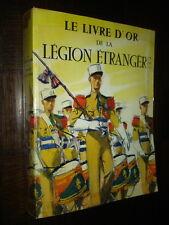 LE LIVRE D'OR DE LA LEGION ETRANGERE - J. Brunon G.-R. Manue P. Carles 1976