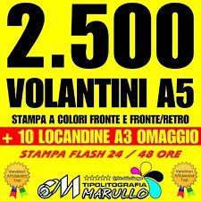 STAMPA 2500 / 2.500  VOLANTINI A5 COLORI FRONTE RETRO + 10 LOCANDINE A3 OMAGGIO