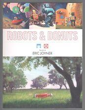 Robots and Donuts The Art of Eric Joyner Paperback Dark Horse 2008 New
