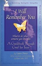 I Will Remember You: What to Do When Someone You Love Dies - A Guidebook Through