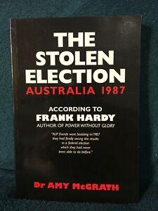 The Stolen Election: Australia 1987 by Dr Amy McGrath (Paperback)