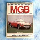 MGB Guide To Purchase and D.I.Y. Restoration By Lindsay Porter MGC MGB V8 info.