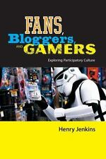 Fans, Gamers, and Bloggers: Exploring Participatory Culture: By Henry Jenkins