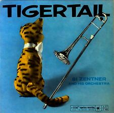 SI ZENTNER - TIGERTAIL - SESAC REPETORY - EXTENDED PLAY