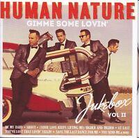 HUMAN NATURE Gimme Some Lovin' / Jukebox Vol. II CD - New
