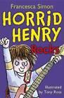 Horrid Henry Rocks by Francesca Simon (Paperback, 2010)