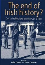 The End of Irish History?: Reflections on the Celtic Tiger: Critica... Paperback