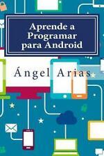 Aprende a Programar para Android : 2ª Edición by Ángel Arias (2015, Paperback)