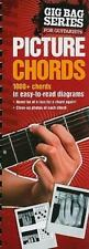 Gig Bag Series: Picture Chords for All Guitarists : Picture Chords for All Guita