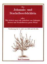 Das Johannis- und Stachelbeerbüchlein - Anbau Anpflanzung von Obstbäumen. Wein!