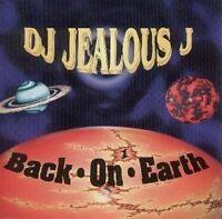 D.J. Jealous J. Back on earth [CD]