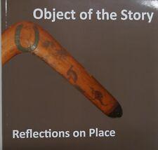 Object of the Story. By Michael Aird & Mandana Mapar. Aboriginal History