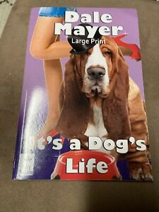 It's a Dog's Life : Large Print by Dale Mayer (2011, Trade Paperback)