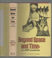 MARTIN EBON BEYOND SPACE AND TIME AN ESP CASEBOOK FIRST EDITION HARDBACK DJ 1967