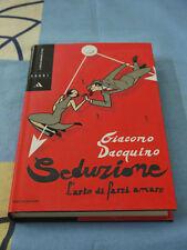 Seduzione l'arte di farsi amare Giacomo Dacquino