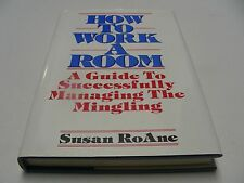 HOW TO WORK A ROOM - SUSAN ROANE - 1988 - FIRST EDITION - HARDBACK BOOK!