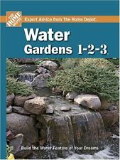 Water Gardens 1-2-3 (Home Depot 1-2-3) by The Home Depot