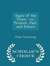 Signs Times Or Present Past Future - Scholar's Cho by Cumming John -Paperback