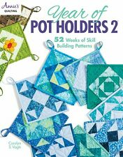 A Year of Potholders 2 52 Weeks of Skill Building by Annie's Quilting 80 Pages