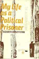 MY LIFE AS A POLITICAL PRISONER Elizabeth Gurley Flynn - AMERICAN COMMUNIST