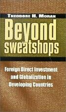 Beyond Sweatshops: Foreign Direct Investment and Globalization in Deve-ExLibrary