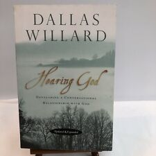 Hearing God : Developing a Conversational Relationship with God by Dallas Willar
