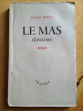 Le Mas Théotime - Henri Bosco