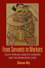 From Servants to Workers: South African Domestic Workers and the Democratic Sta