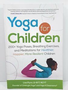 Yoga for Children: 200+ Yoga Poses, Breathing Exercises & Meditations For Health