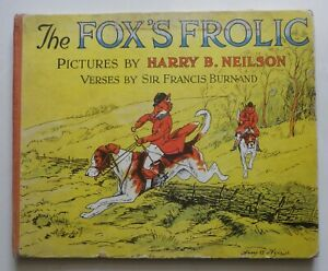 """""""THE FOX'S FROLIC"""" PICTURES by HARRY B.NEILSON,VERSES by SIR FRANCIS BURNAND"""