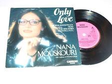 """NANA MOUSKOURI - Only Love - 1985 UK 7"""" single"""