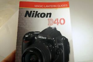Magic Lantern Guides For Nikon D40 Camera By Simon Stafford