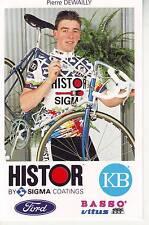 CYCLISME carte cycliste PIERRE DEWAILLY  équipe HISTOR SIGMA 1991
