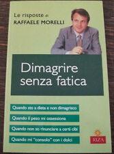 DIMAGRIRE SENZA FATICA le risposte di Raffaele Morelli
