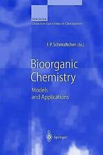Bioorganic Chemistry: Models and Applications (Springer Desktop Editions in Chem