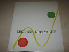 Helmuth Lederer: Drei Worte